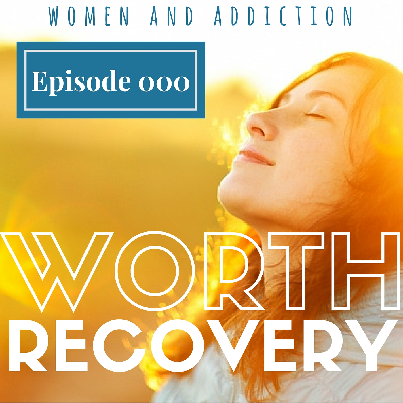 "Episode 000: The ""Why"" Behind Worth Recovery"