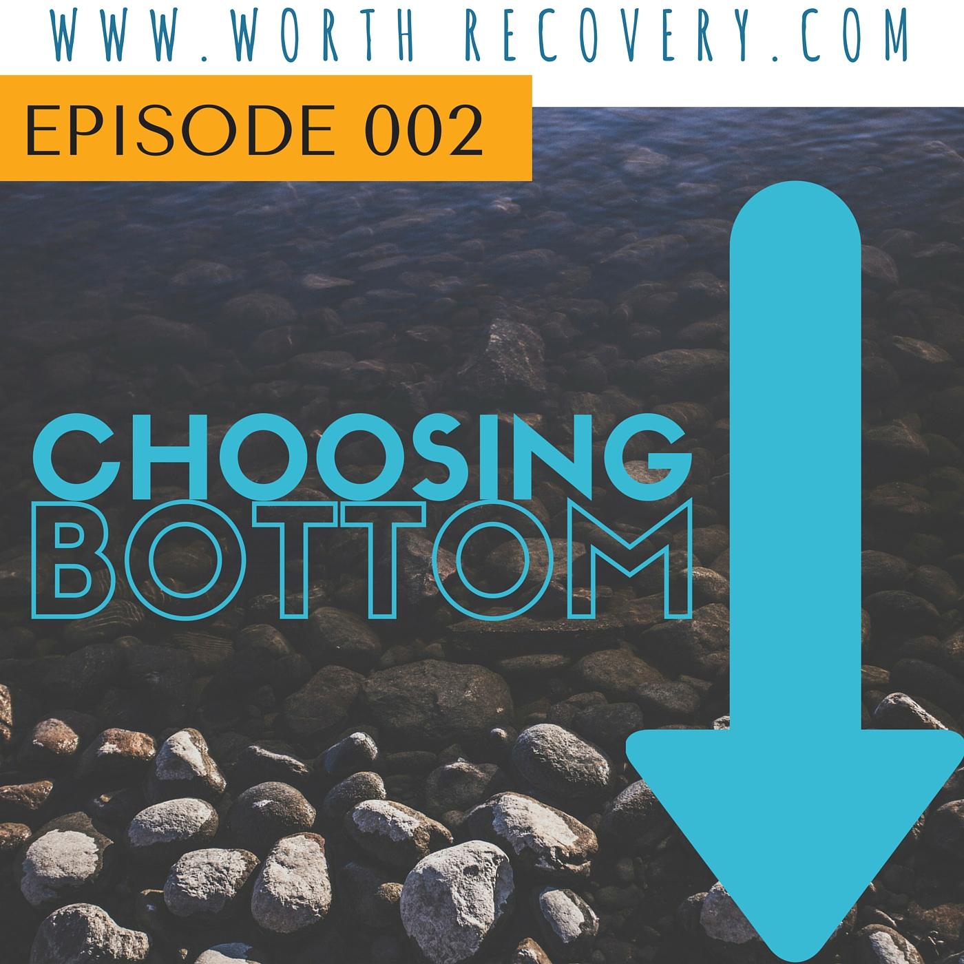 Episode 002: Choosing Bottom