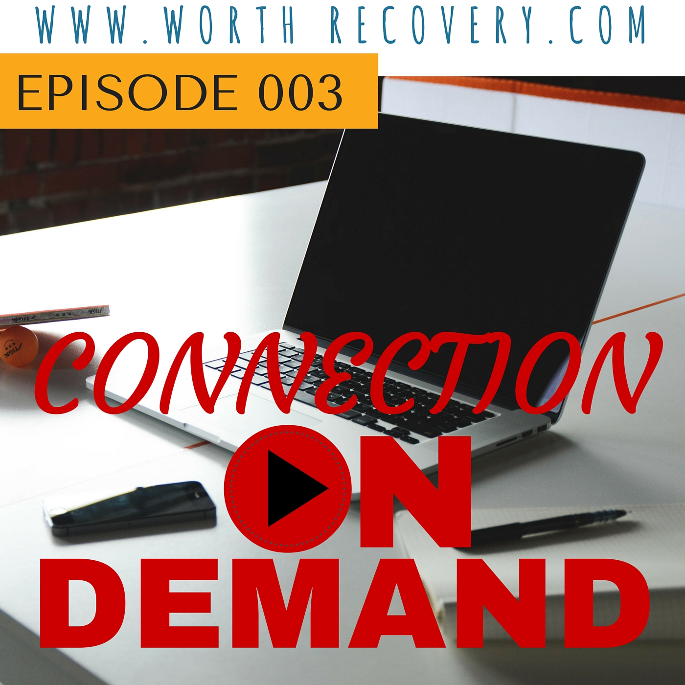 Episode 003: Connection On Demand
