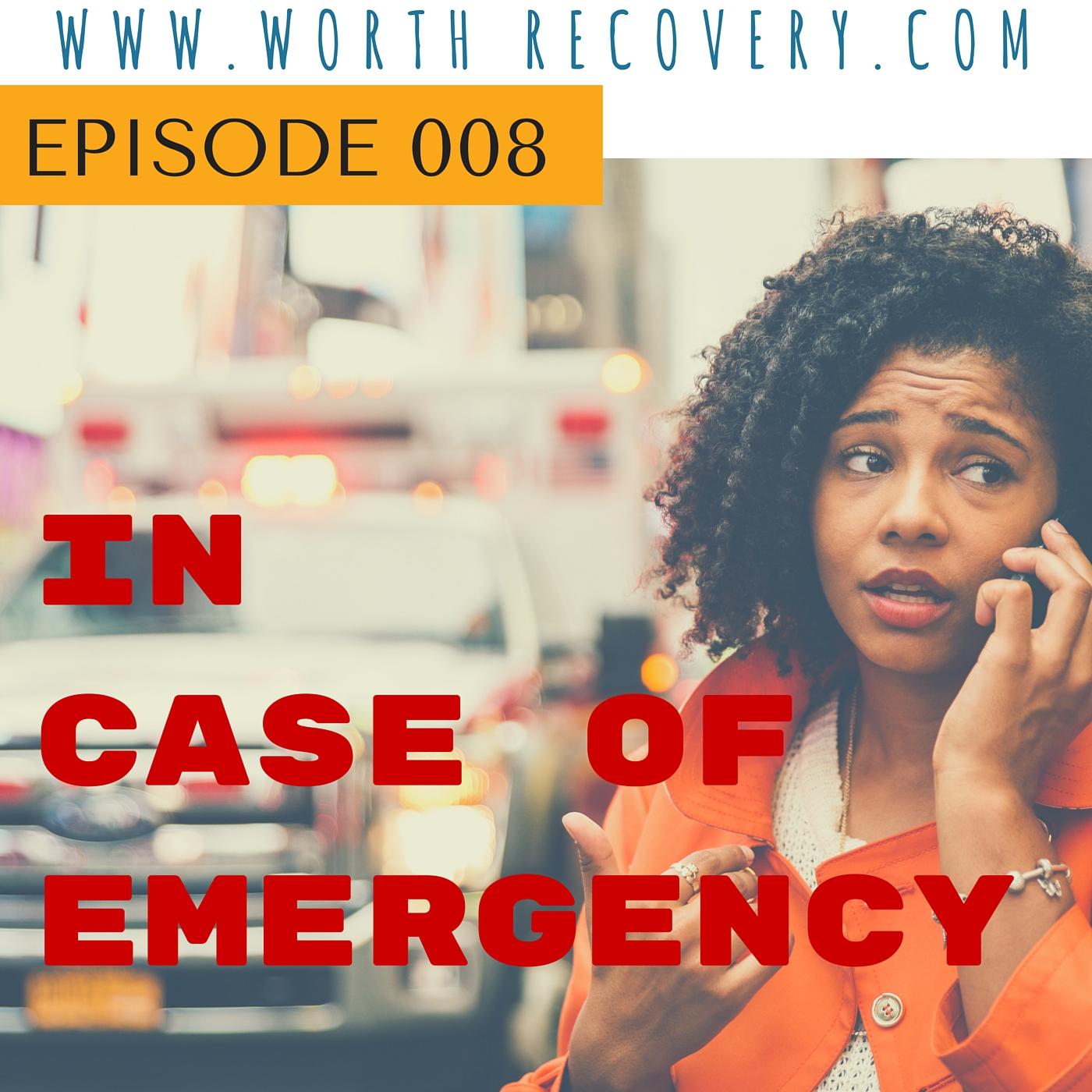 Episode 008: In Case of Emergency