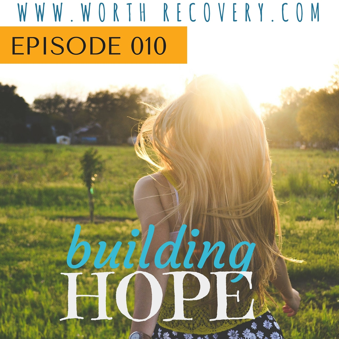 Episode 010: Building Hope
