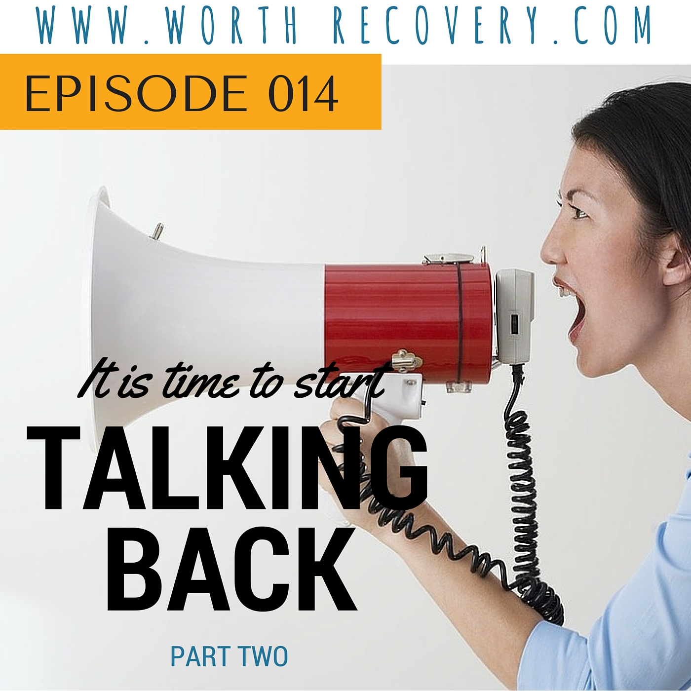 Ep 014: Talking Back Part 2