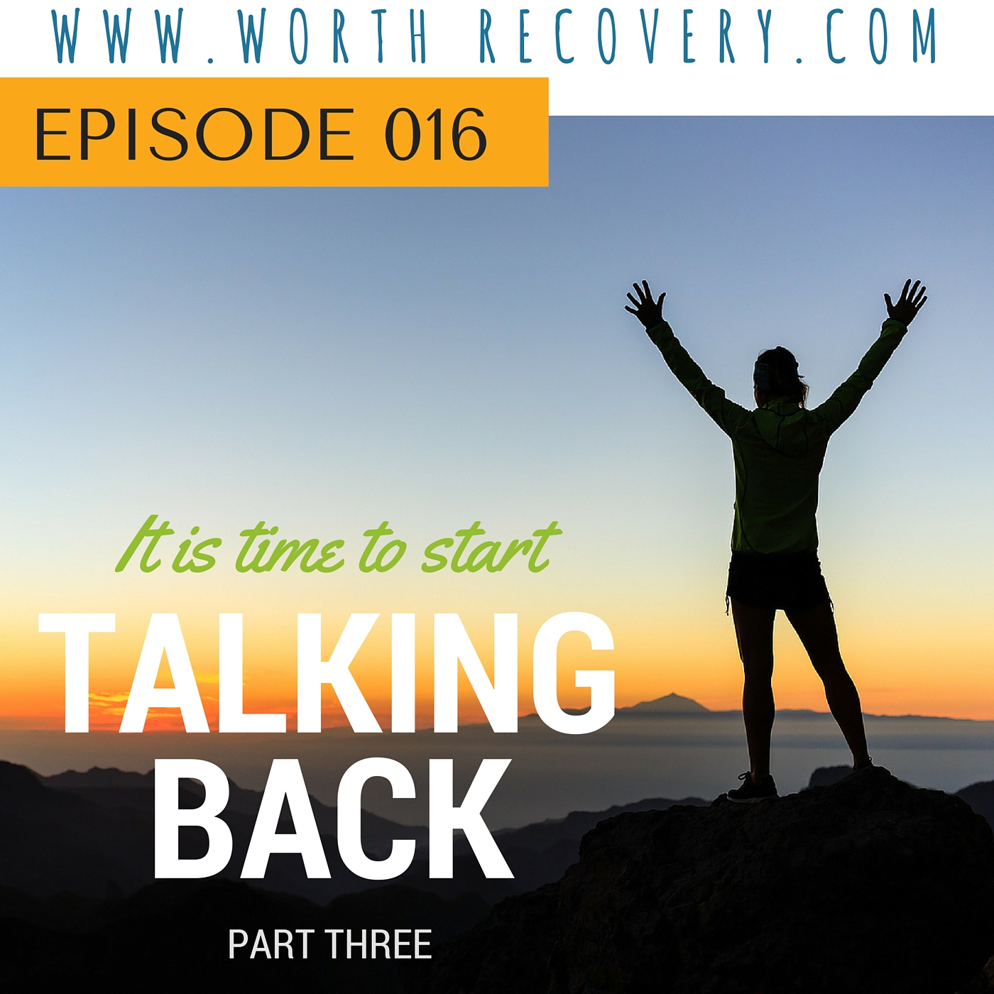 Ep 016: Talking Back Part 3