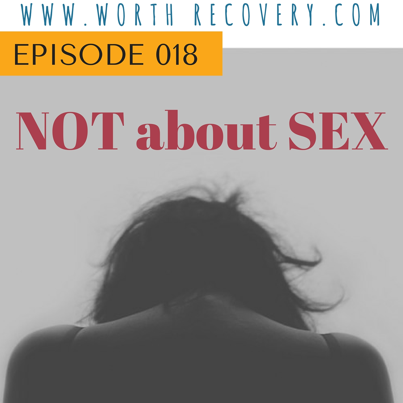 Ep 018: Not about Sex