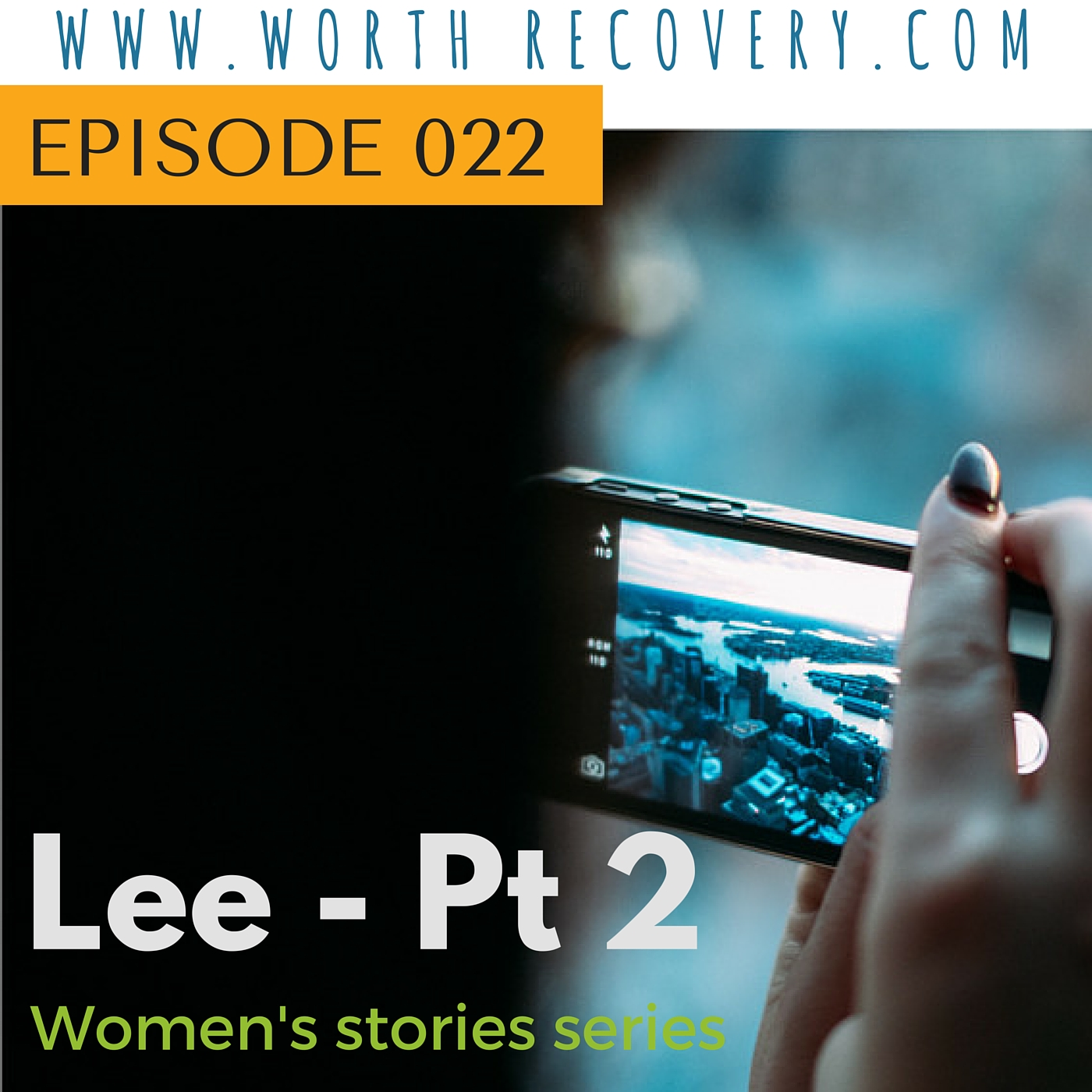 Ep 022: Women's Stories Series: Lee – Part 2