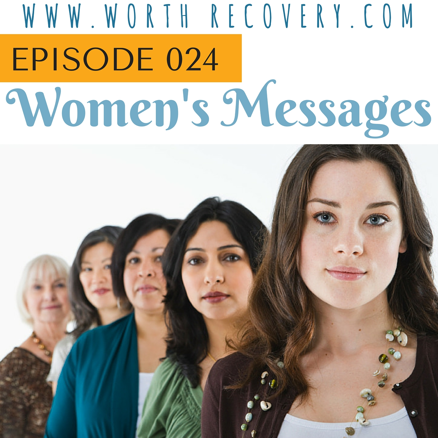 Ep 024: Women's Messages