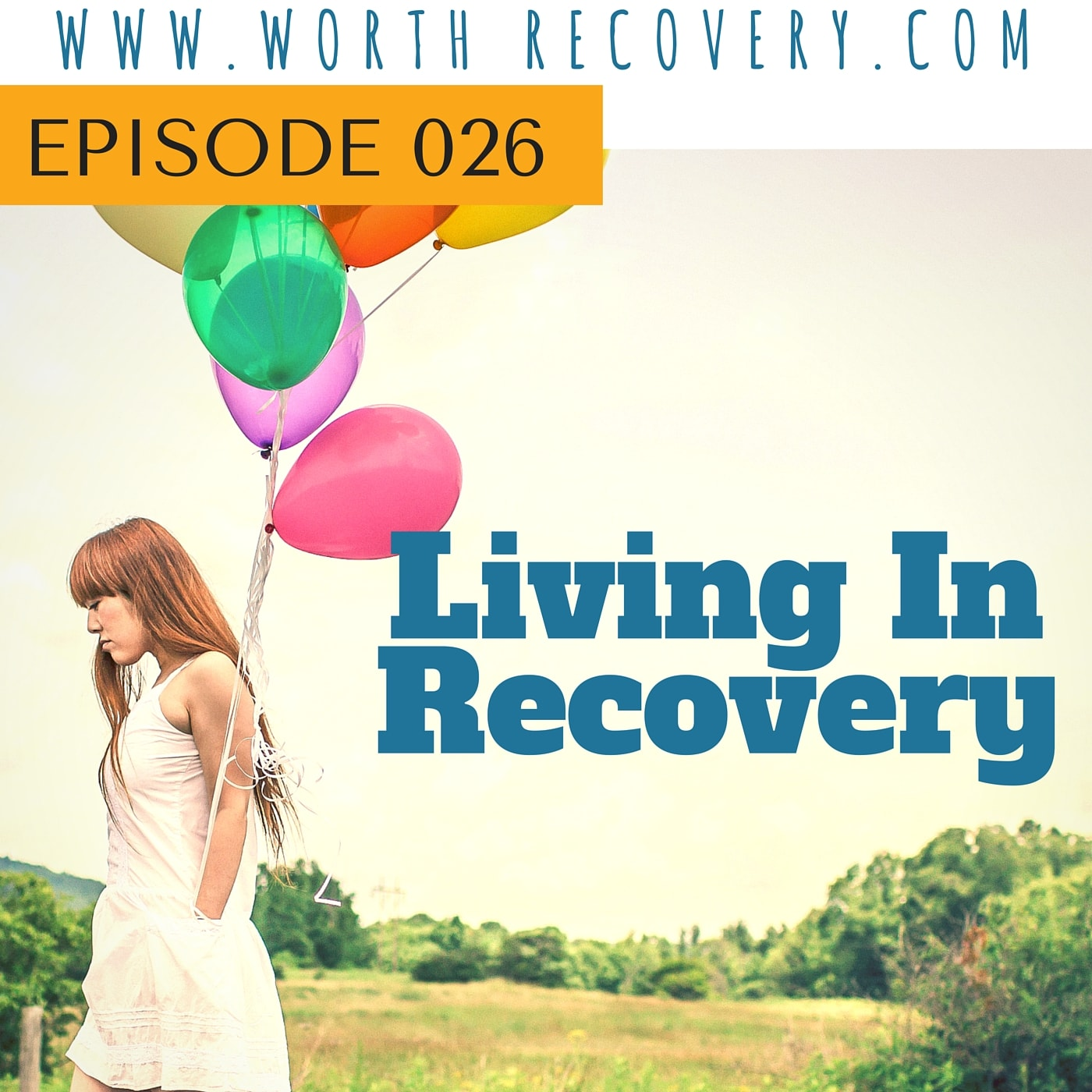 Ep 026: Living In Recovery