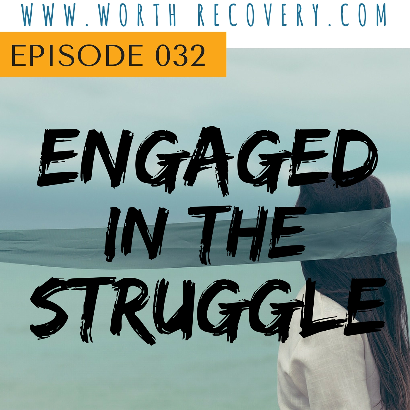 Ep 032: Engaged In The Struggle