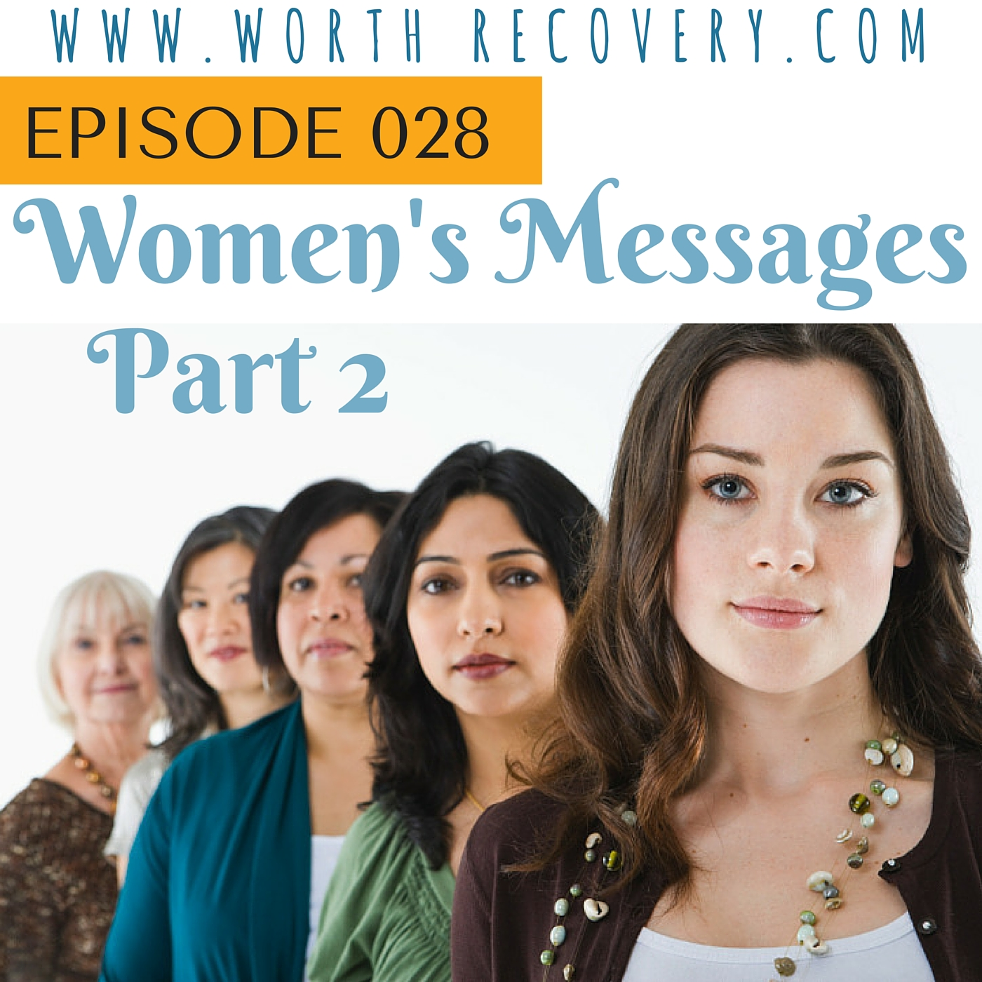 Ep 028: Women's Messages – Part 2