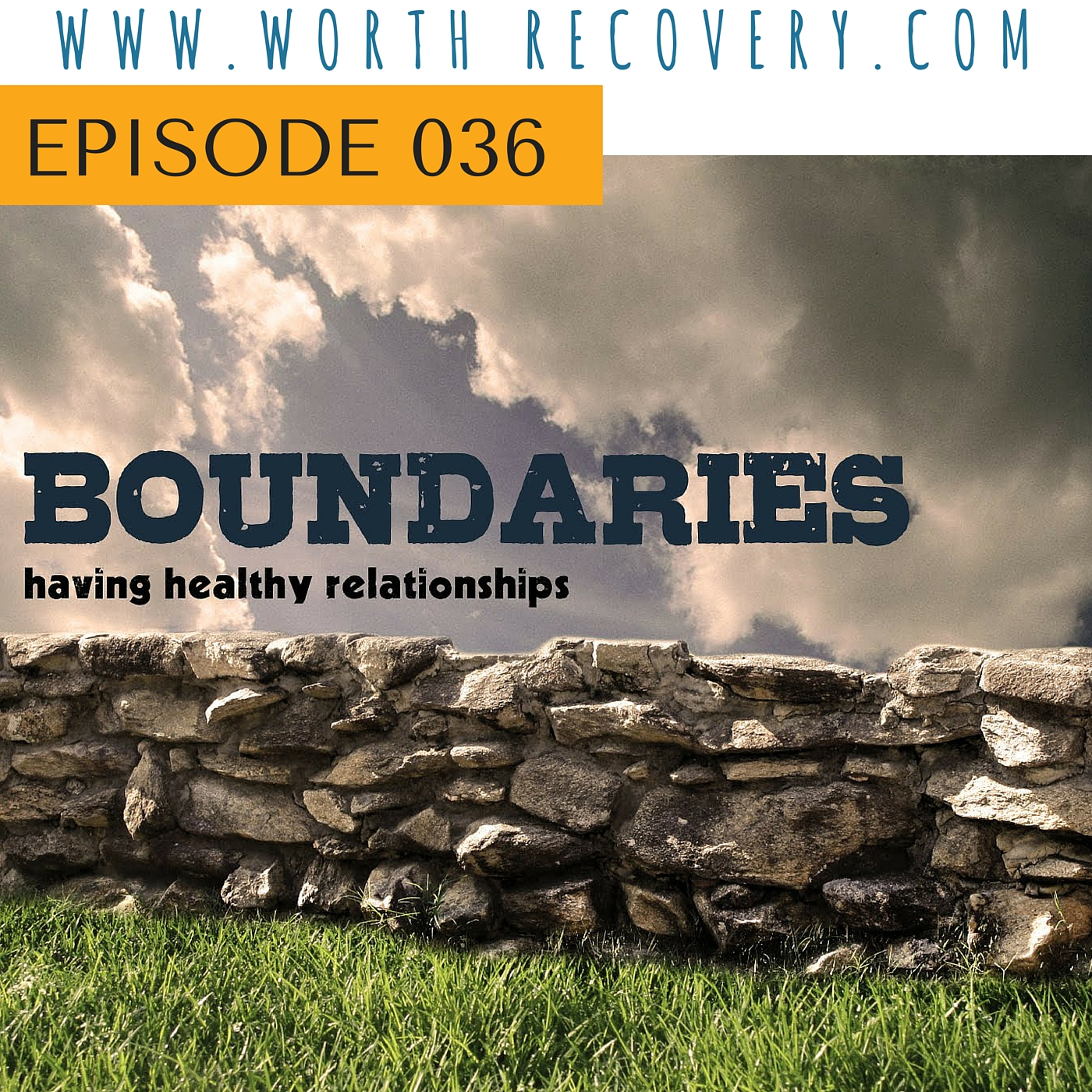 Ep 036: Boundaries on Steroids