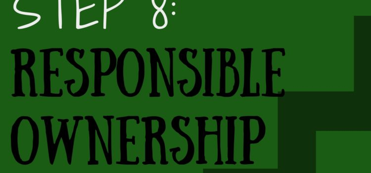 Episode 063: Step 8 – Responsible Ownership