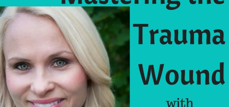 Episode 075: Mastering the Trauma Would with Candice Christiansen