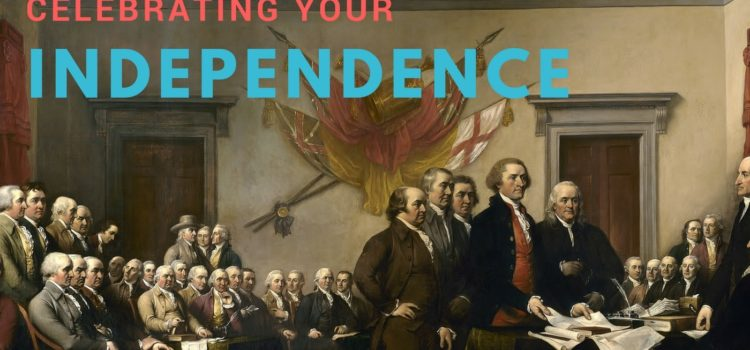 Episode 102:  Celebrating Your Independence