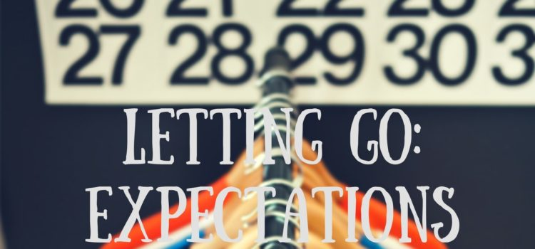 Episode 108: Letting Go of Expectations